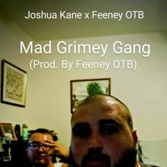 Mad Grimey Gang (Prod. By Feeney OTB) - Joshua Kane X Feeney OTB