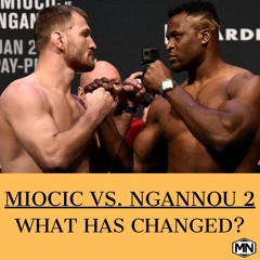 Miocic vs. Ngannou 2: What Has Changed?