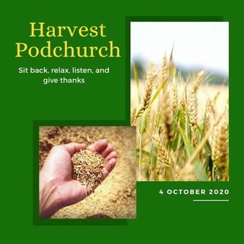 Podchurch Service 4 October 2020 Harvest Sunday