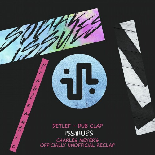 Detlef - Dub Clap (Charles Meyer's Officially Unofficial Reclap) *FREE DOWNLOAD*
