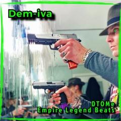 Dem-iva  (Empire Legend Beats)