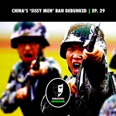 China's 'Sissy Men' Ban Debunked   Unmasking Imperialism Ep. 29