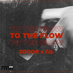 2Door X Gil - TO THE FLOW