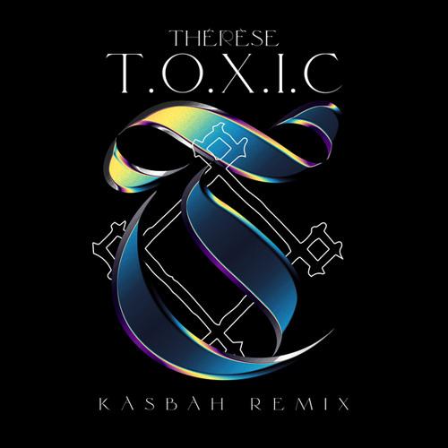 T.O.X.I.C (Kasbah Remix)