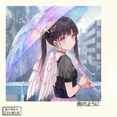Like The Rain // 雨のように