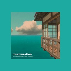blue wednesday (feat. shopan) - murmuration | slow + reverb