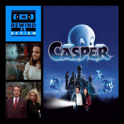 Rewind & Review Ep 57 - Casper (1995)
