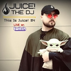 This Is Juice! #4 (B2B Baby Yoda) [LIVE on Twitch]