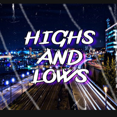 HIGHS AND LOWS ft. BEN7Y (prod. YUKiBeats)