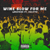 Download Wine Slow For Me (feat. Julitto) Mp3