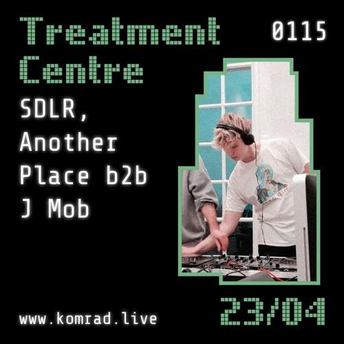 Treatment Centre 005 w/ SDLR then DJ Another Place b2b J Mob