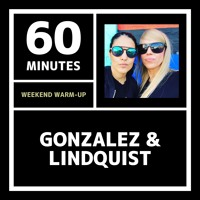60 Minutes   Weekend Warm-Up   Gonzalez & Lindquist