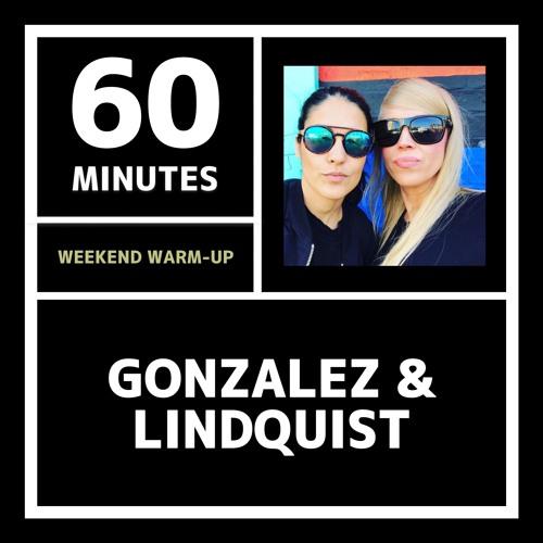 60 Minutes | Weekend Warm-Up | Gonzalez & Lindquist