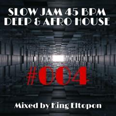 🔥SLOW JAM 45 BPM DEEP & AFRO HOUSE #004 | SAHALE, LUKAS ENDHARDT, ED WARD, CULOE DE SONG, DA CAPO