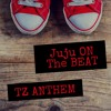 JuJu On The Beat (TZ Anthem)