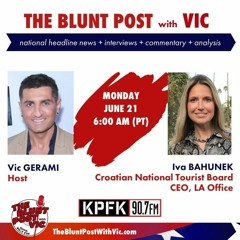 THE BLUNT POST with VIC: Guest, Iva Bahunek, CEO of the Croatian National Tourist Board, LA Office