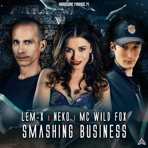 HF71 - Lem-X & Neko feat. Mc Wild Fox - Smashing Business