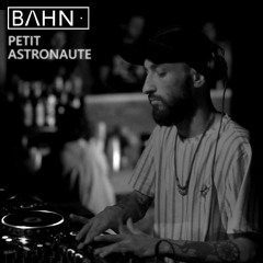 BAHN· Podcast XVIII - Petit Astronaute
