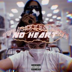 No Heart (feat. Kay Fendi)