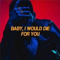 Die For You - The Weeknd (donnyx. remix)
