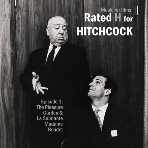 """Music for Films: Rated """"H"""" for Hitchcock - The Pleasure Garden & La Souriante Madame Beudet"""