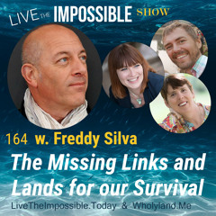 164 w. Freddy Silva: The missing Links and Lands for our Survival