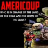 Show sample for 4/1/21: AMERICOUP – WHO IS IN CHARGE OF THE LAND OF THE FRAIL?