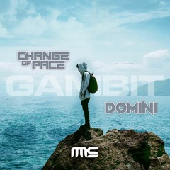 Change of Pace Ft. Domini - Gambit **NEW**