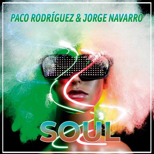 Paco Rodriguez & Jorge Navarro - Soul