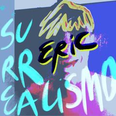 Eric- Surrealismo