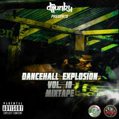 DJ JUNKY PRESENTS - DANCEHALL EXPLOSION VOL. 10 MIXTAPE