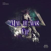 TYNAN - Mal De Mar VIP (Sonny! Remake)