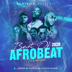 Best Of 2020 Afrobeat Mixtape | |Burna Boy | Wizkid | Davido | Olamide & More