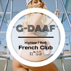 French Club 25 / G-DAAF / HipHop - RnB - Trap - Club French Rap //