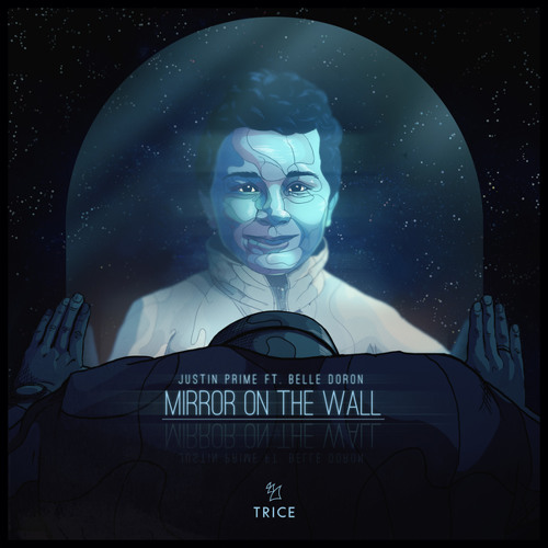 Justin Prime feat. Belle Doron - Mirror On The Wall