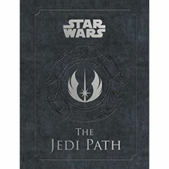 [F.R.E.E] [D.O.W.N.L.O.A.D] [R.E.A.D] The Jedi Path: A Manual for Students of the Force (Star Wars)