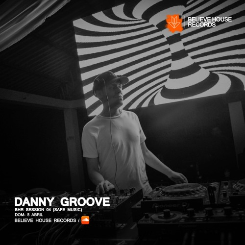 Danny Groove - BHR Session 04 (Safe Music)