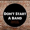 Download Don't Start A Band #46 - Youth Fountain (No Song) Mp3