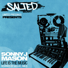 Life is the Music (Miguel Migs Salted Vocal)