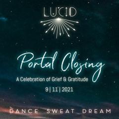 Lucid Portal Closing - A Celebration of Grief & Gratitude - Opening Set, 11.09.2021
