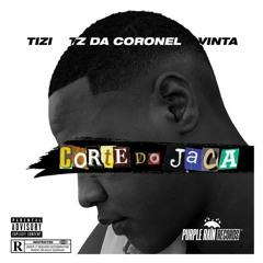 Tz da Coronel - Corte do Jaca (ft. Vinta e Tizi Kilates)