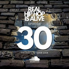 Real Hip-Hop Is Alive: Show 30