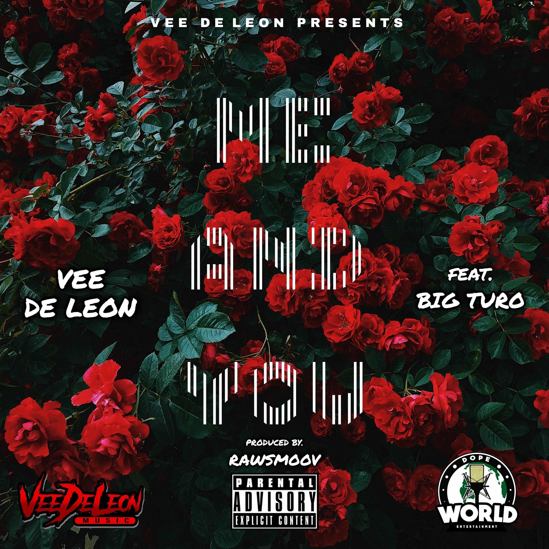 Vee De Leon ft. Big Turo - Me And You [BayAreaCompass]