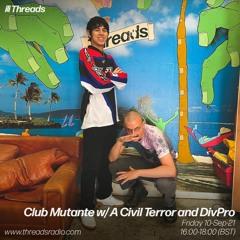 Club Mutante w/ A Civil Terror and DivPro - 10-Sep-21