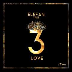 Elefan Tree - Love