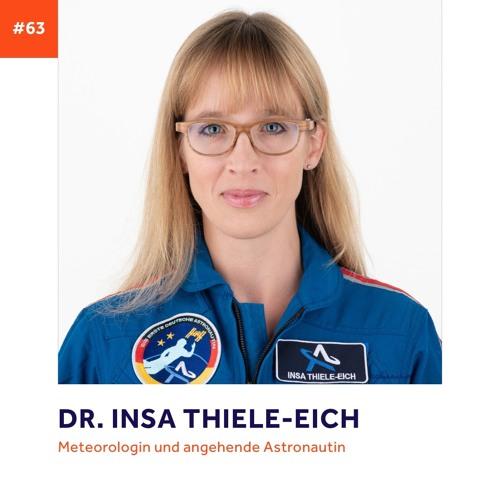 #63 - Dr. Insa Thiele-Eich über Effizienz, Erkenntnisse und den Weg Astronautin zu werden