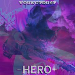 YoungTru$T - Hero