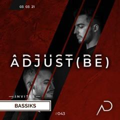Adjust (BE) Invites #043 | BASSIKS |
