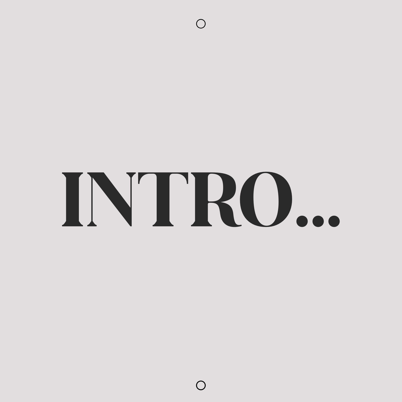 EPISODE 1 - Intro