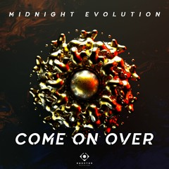 Midnight Evolution - Come On Over